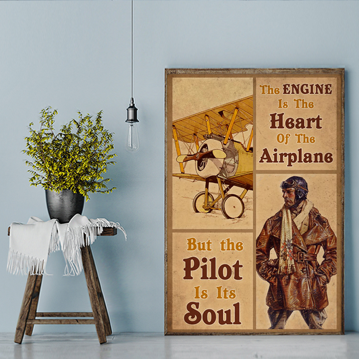 Pilot the engine is the heart of the airplane poster A1