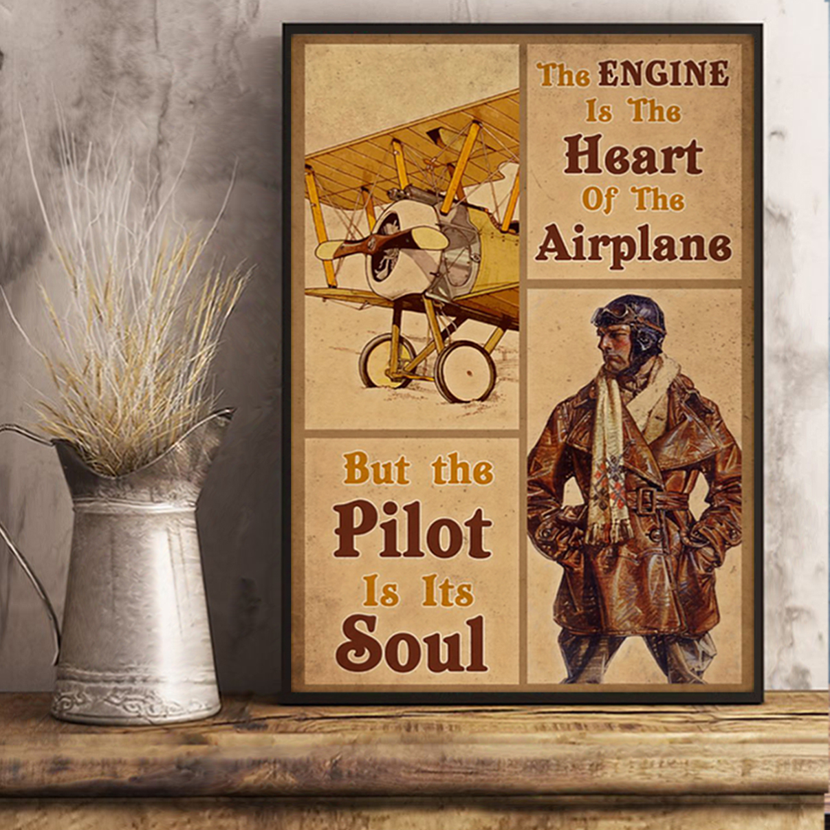 Pilot the engine is the heart of the airplane poster A2