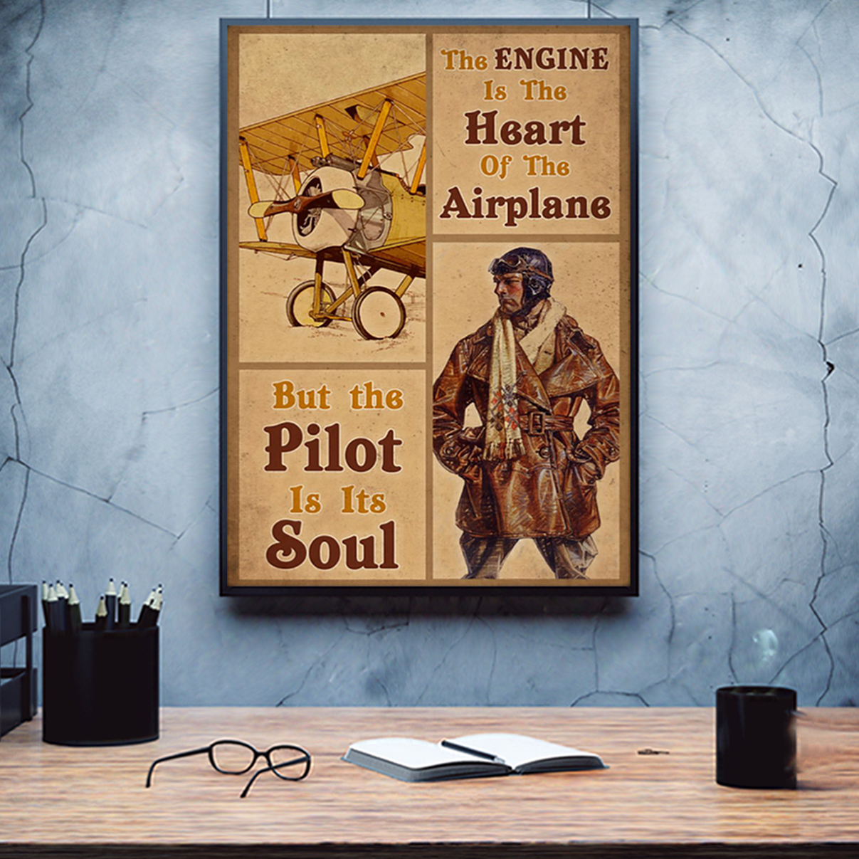 Pilot the engine is the heart of the airplane poster A3