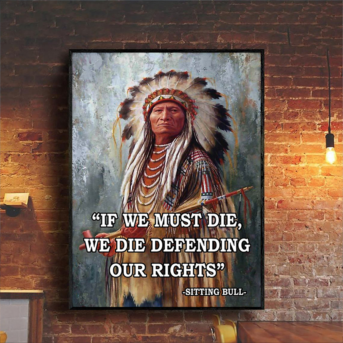 Sitting bull if we must die poster A1