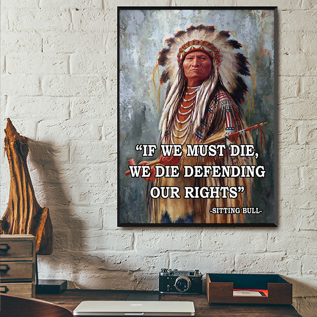 Sitting bull if we must die poster A2