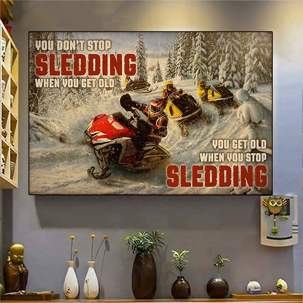 Snowmobile you don't stop sledding when you get old poster A1