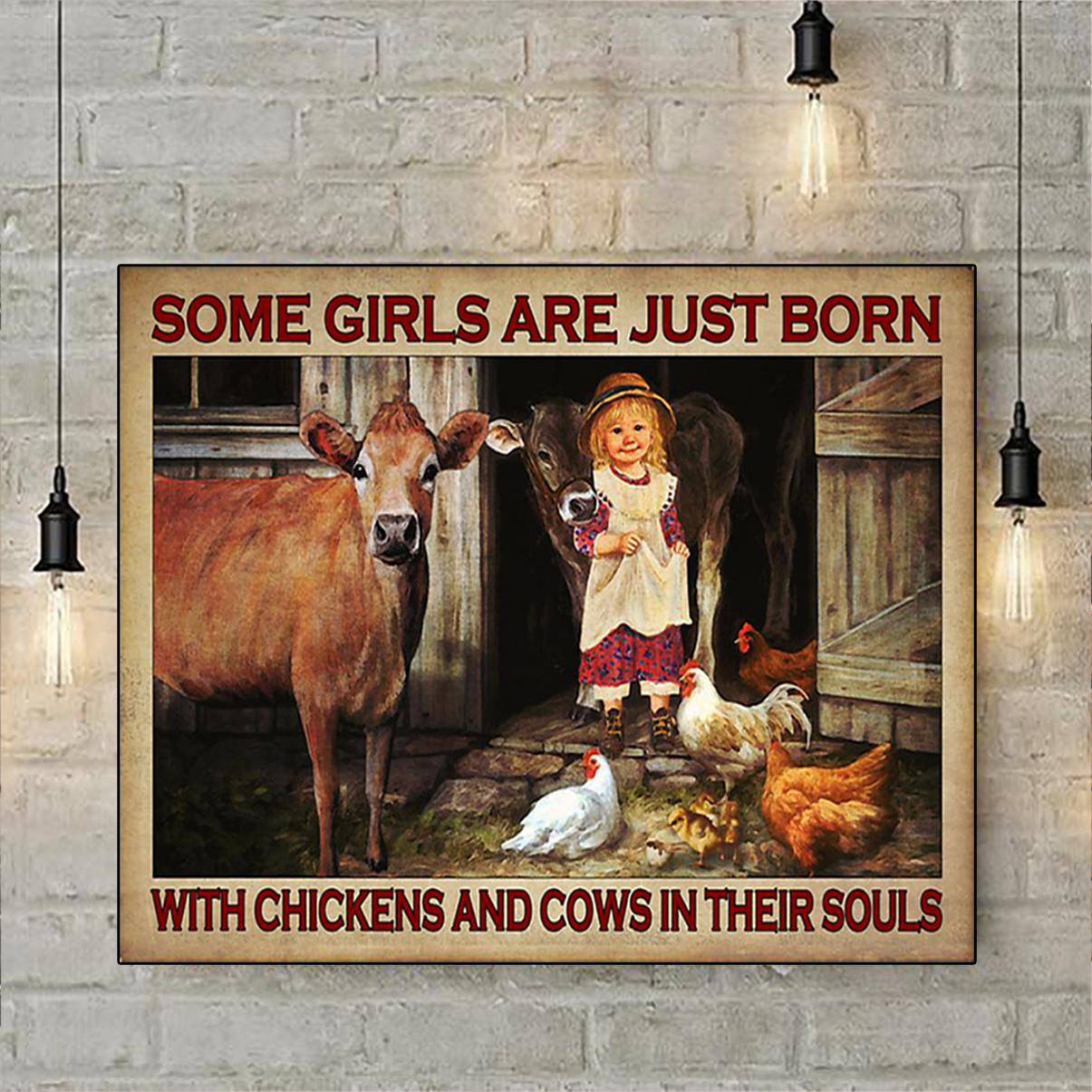 Some girls are just born with chickens and cows in their souls poster A1
