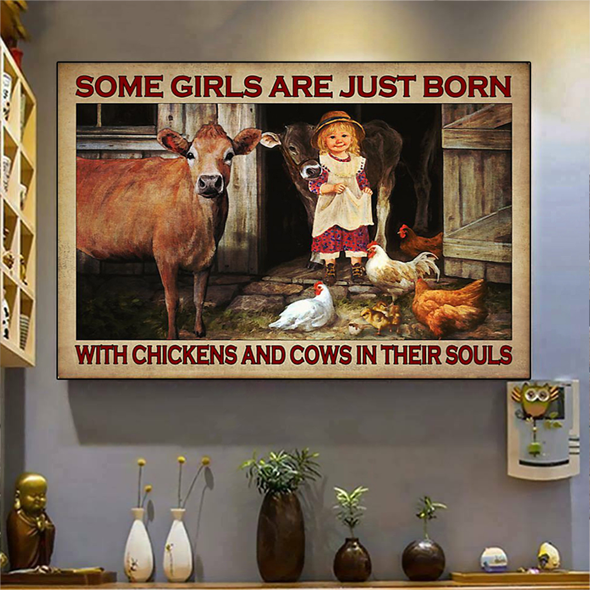 Some girls are just born with chickens and cows in their souls poster A2