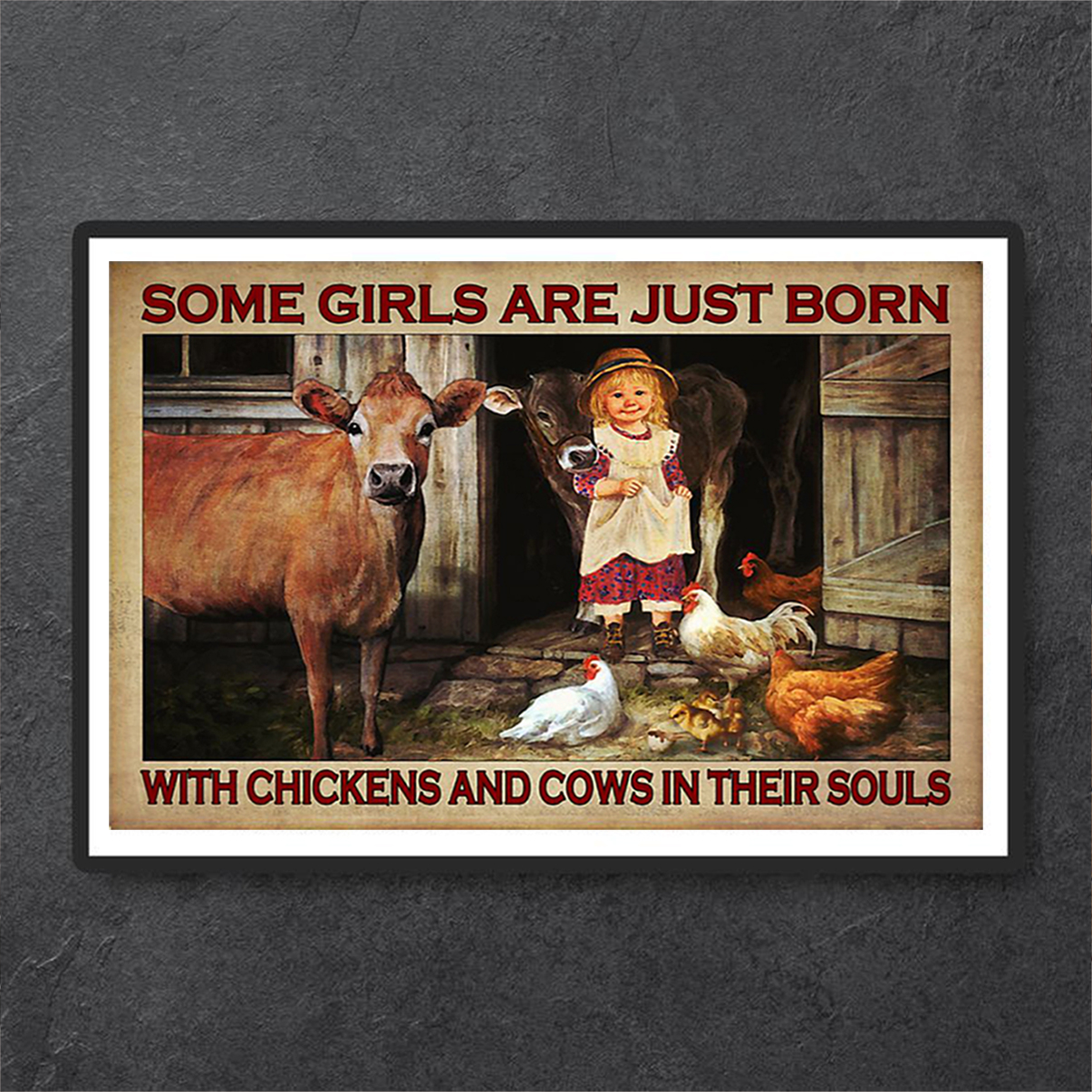 Some girls are just born with chickens and cows in their souls poster A3