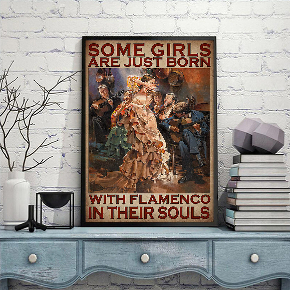 Some girls are just born with flamenco in their souls poster A2