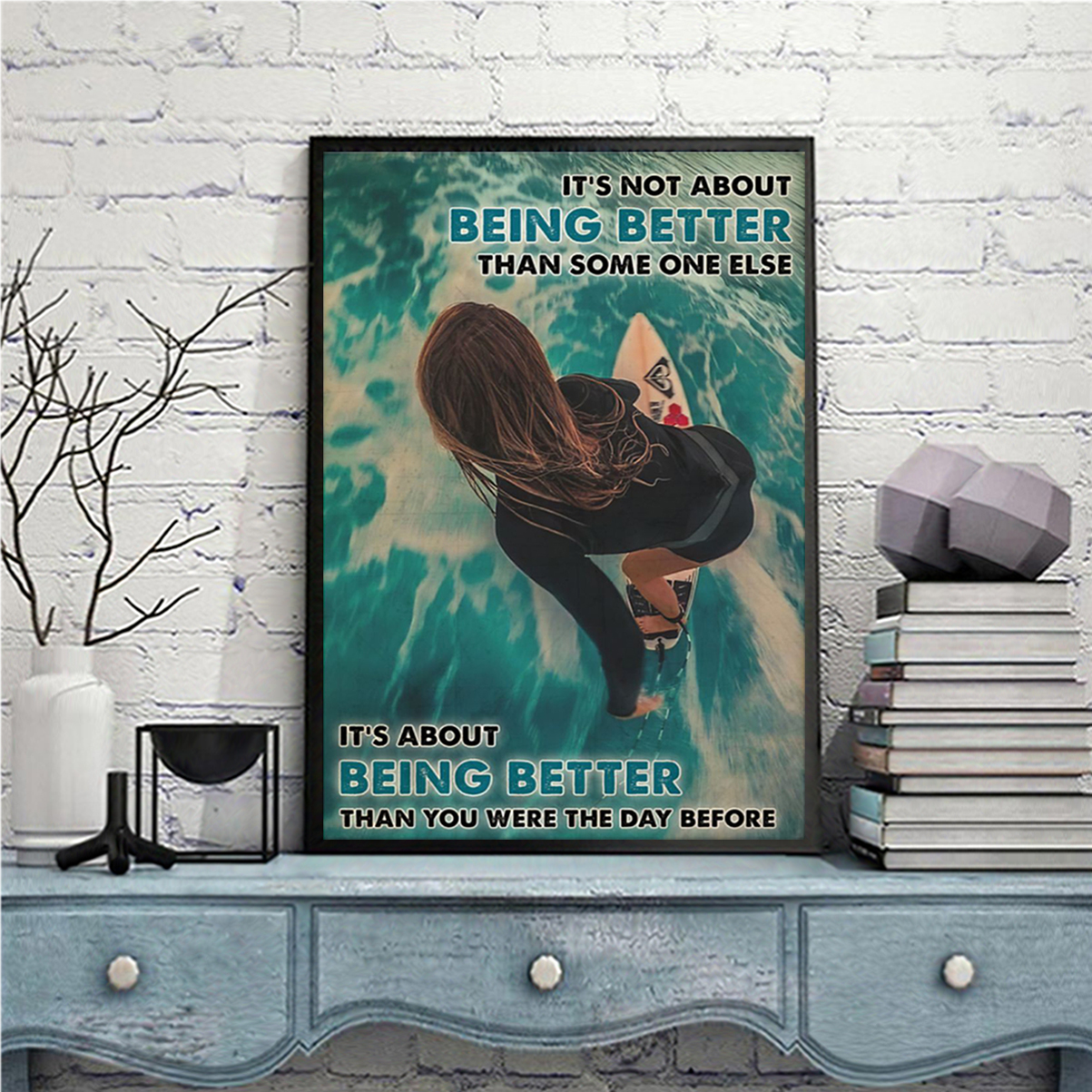 Surfing Girl it's not about being better than someone else poster A2