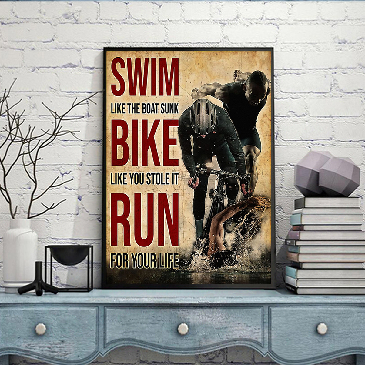 Swim like the boat sunk bike like you stole it run for your life poster A1