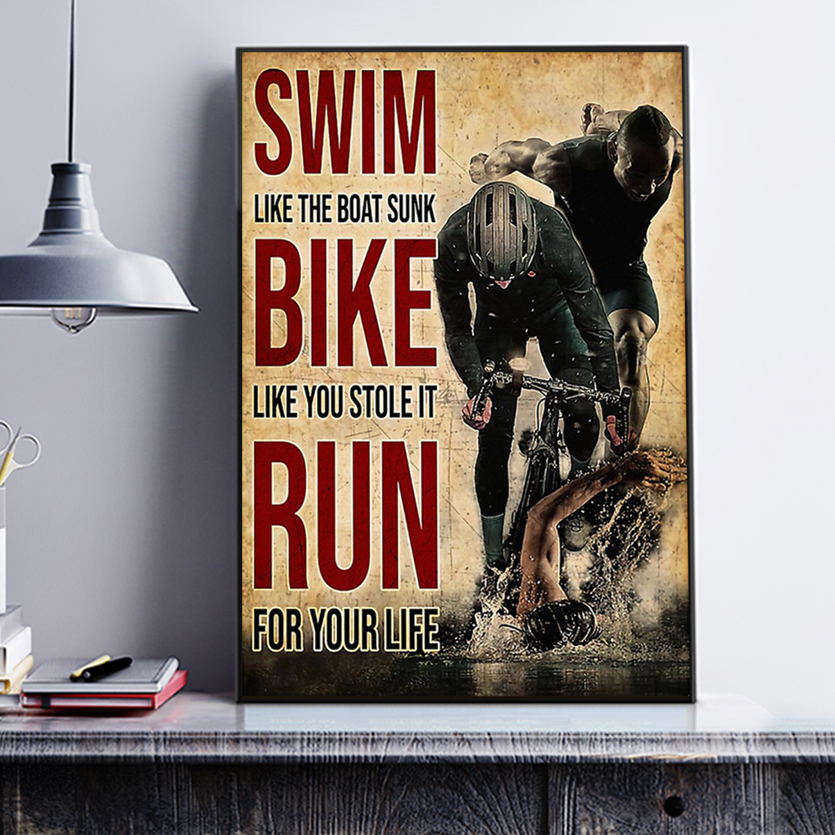 Swim like the boat sunk bike like you stole it run for your life poster A2