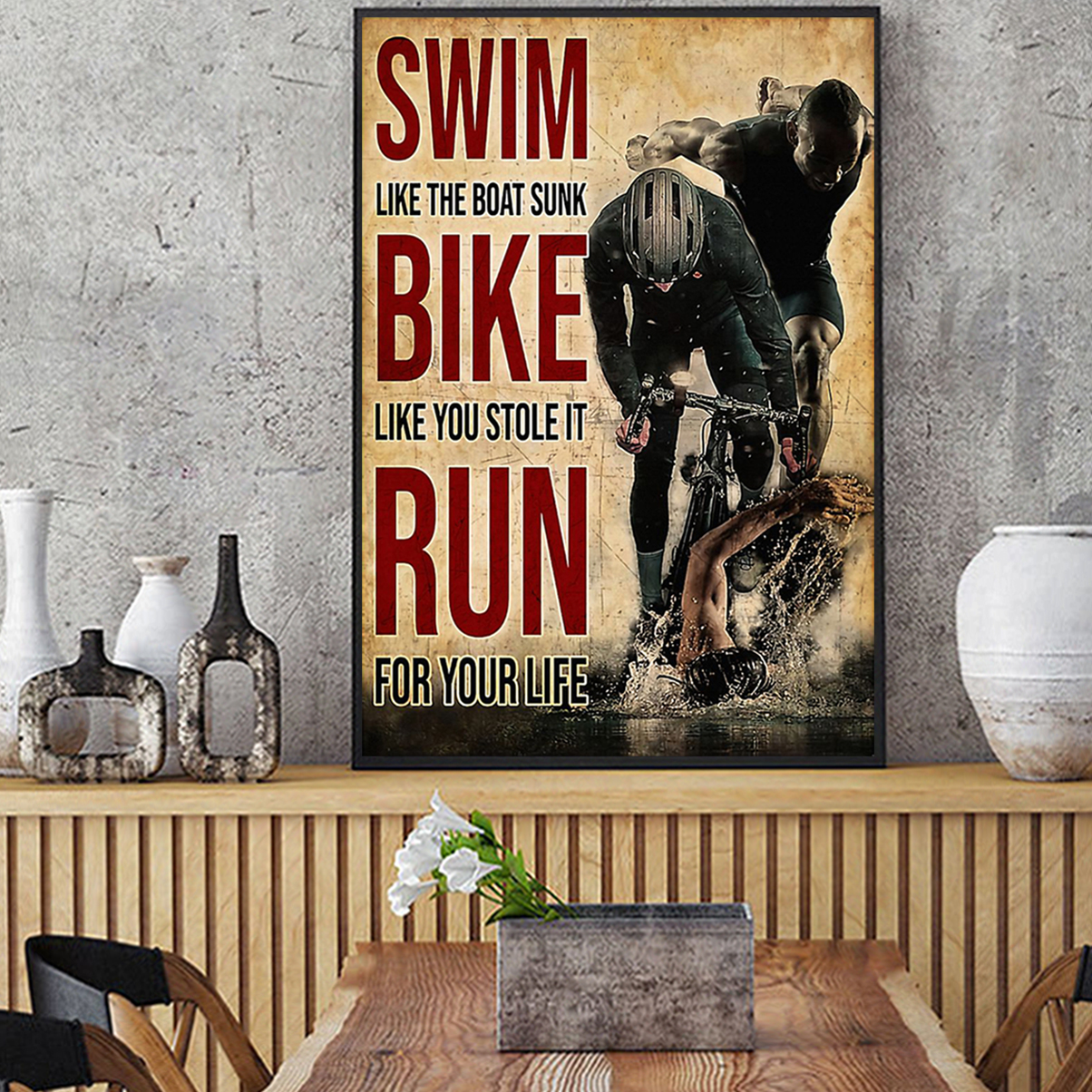 Swim like the boat sunk bike like you stole it run for your life poster A3