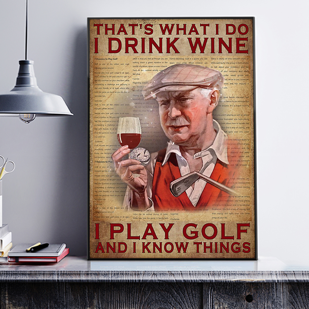 That's what I do I drink wine I play golf and I know things poster A2