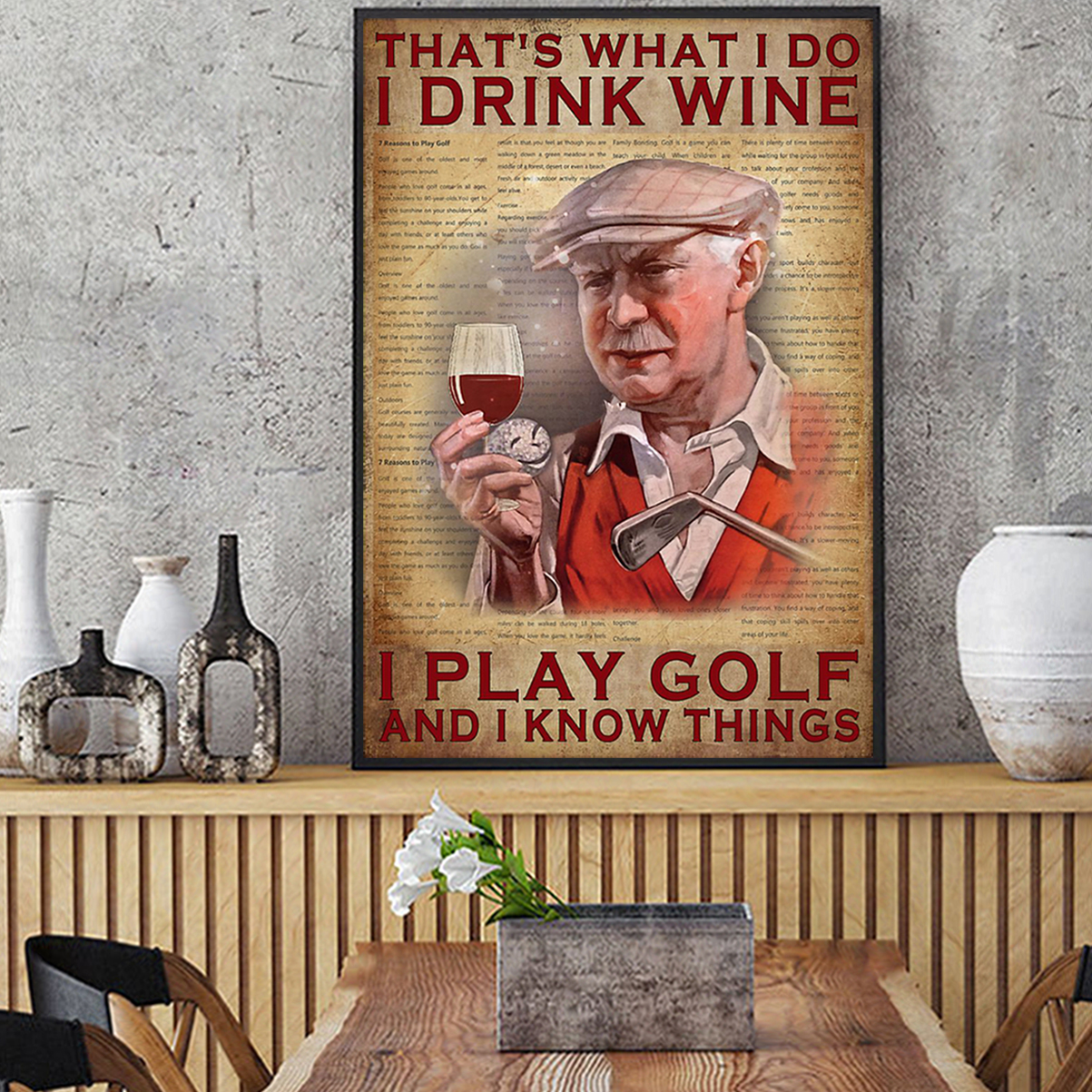 That's what I do I drink wine I play golf and I know things poster A3