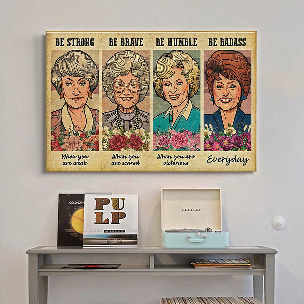 The Golden Girls be strong be brave be humble be badass poster A2