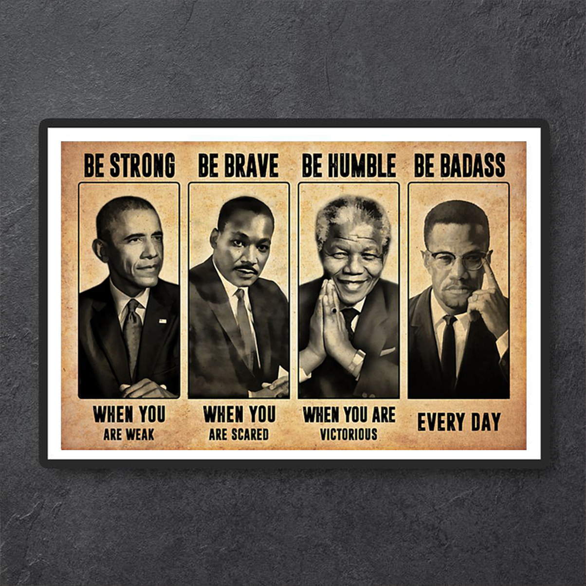 The civil right leads be strong be brave be humble be badass poster A1