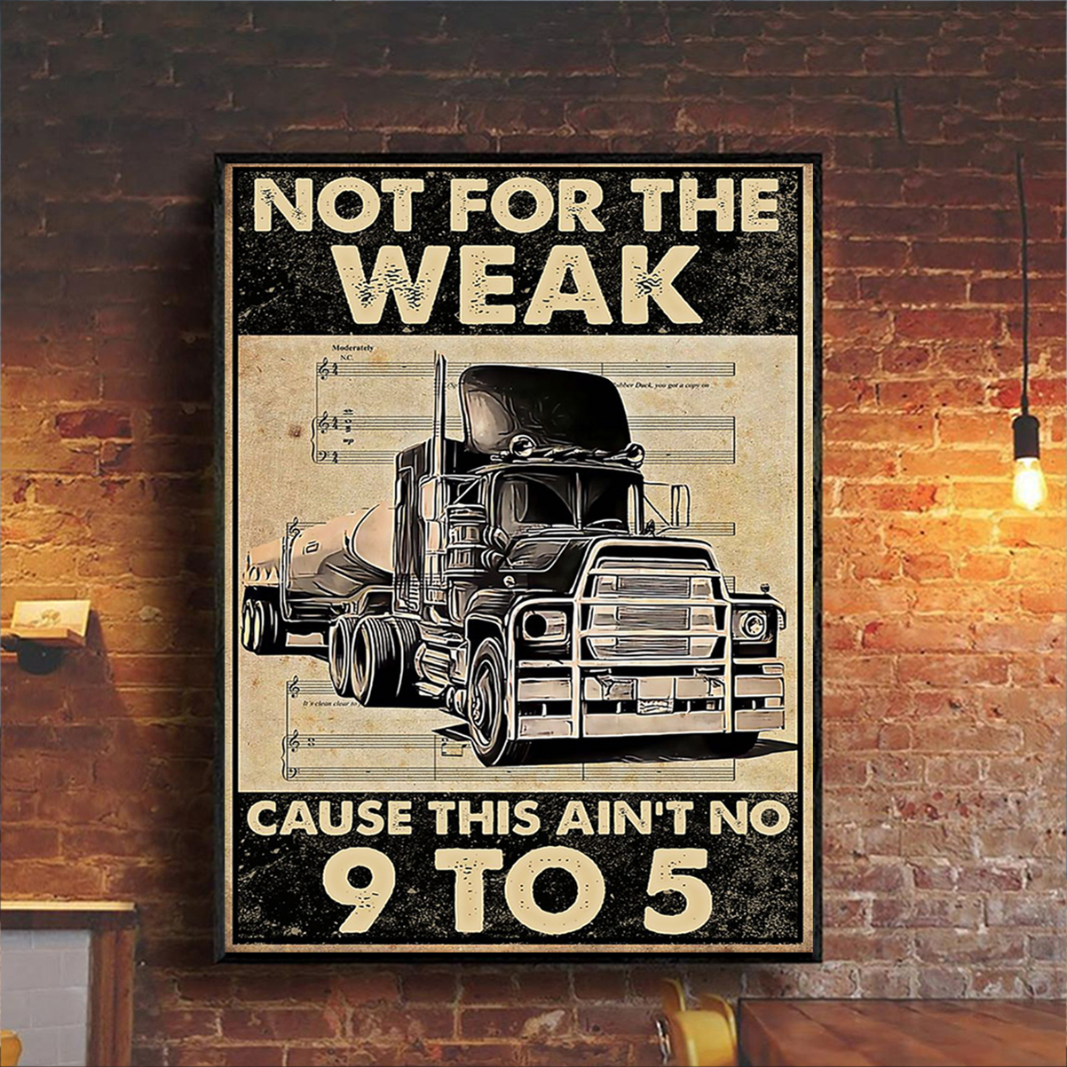 Trucker not for the weak cause this ain't 9 to 5 poster A1