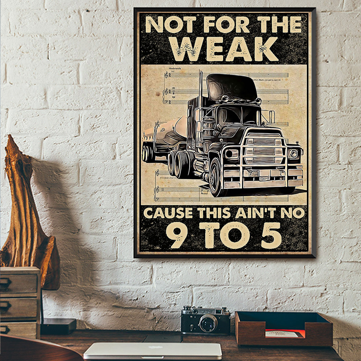 Trucker not for the weak cause this ain't 9 to 5 poster A2