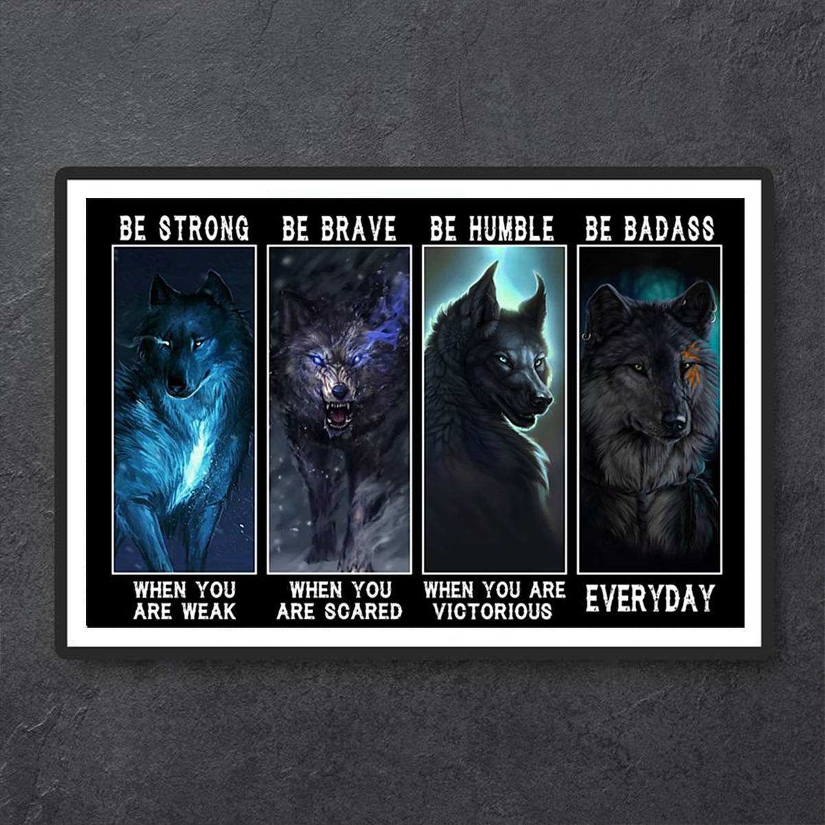 Wolf be strong when you are weak poster A1