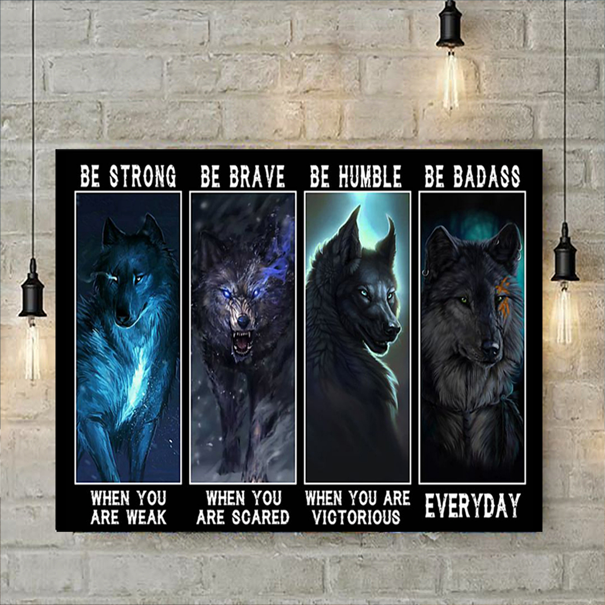 Wolf be strong when you are weak poster A3