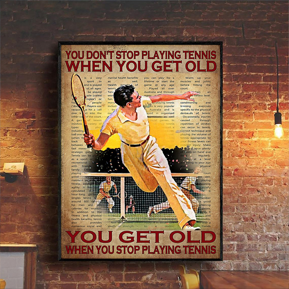 Poster you don't stop playing tennis when you get old
