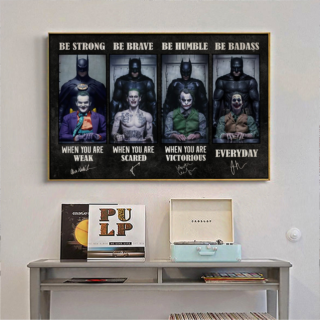 Batman joker be strong be brave be humble be badass poster A2