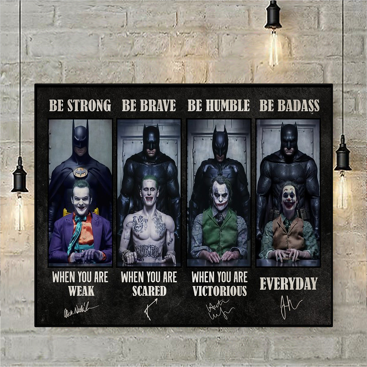 Batman joker be strong be brave be humble be badass poster A3