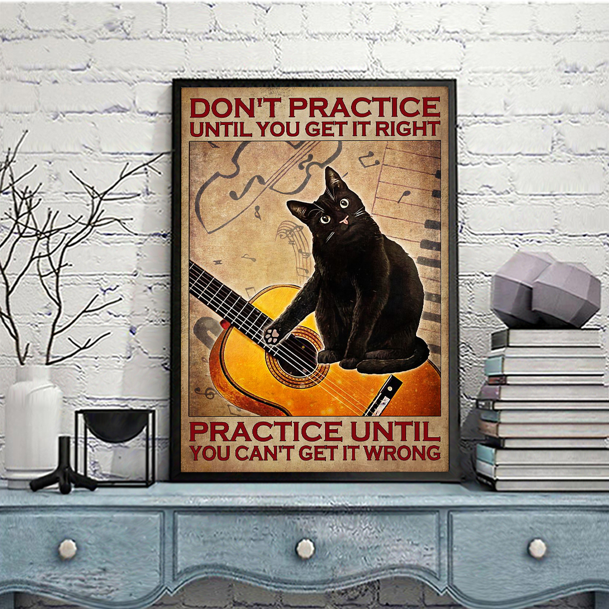 Cat guitar don't practice until you get it right poster A2