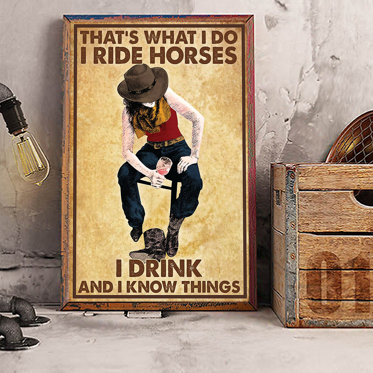Cowgirl that's what I do I ride horses I drink and I know things poster A2