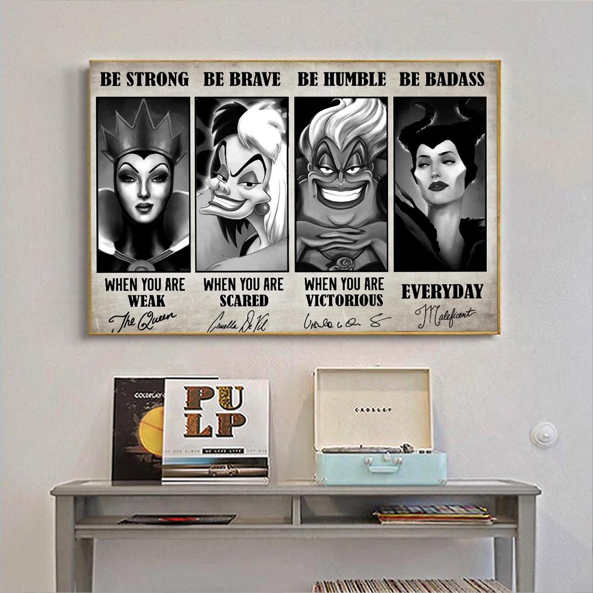 Evil queen Cruella de Vil ursula maleficent be strong be brave be humble be badass canvas medium