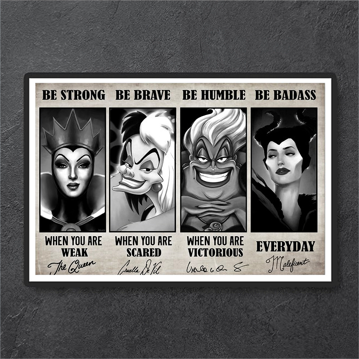 Evil queen Cruella de Vil ursula maleficent be strong be brave be humble be badass canvas small