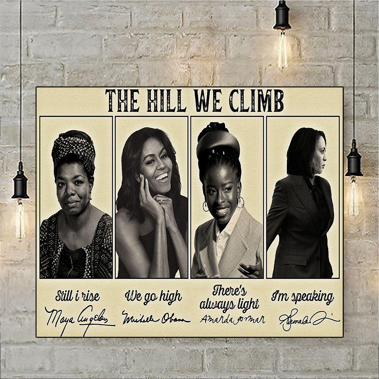 The hill we climb still I rise Signature poster