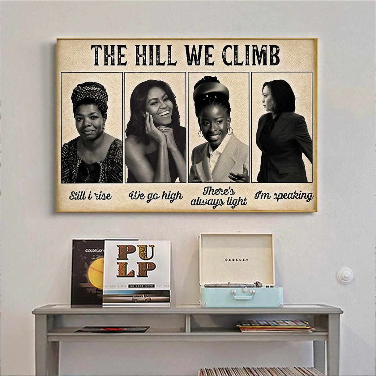 Famous feminist the hill we climb poster A1