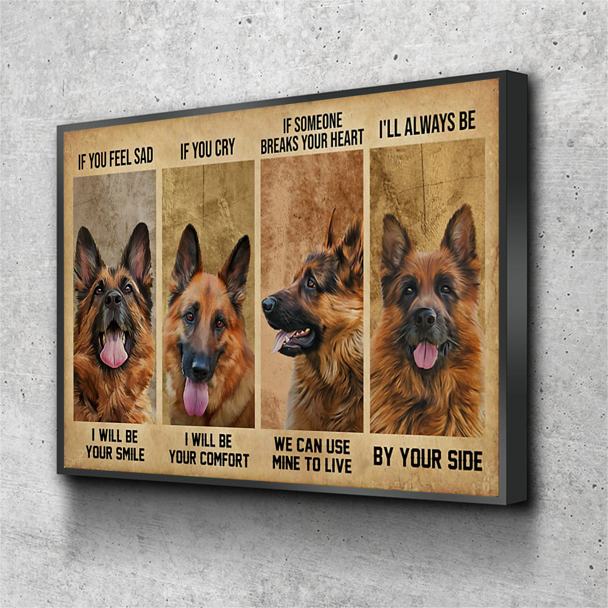 German Shepherd if you feel sad I will be your smile poster A1
