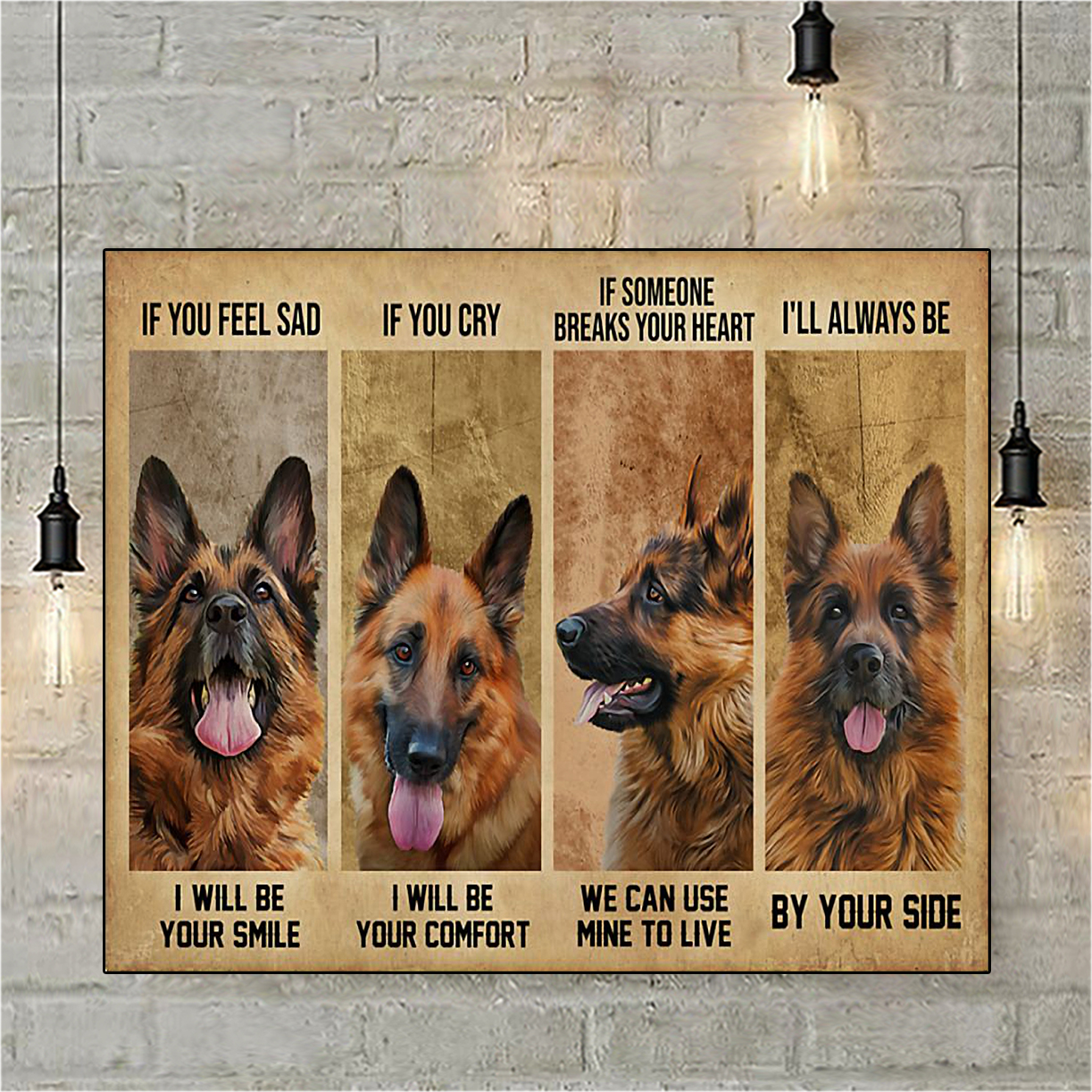 German Shepherd if you feel sad I will be your smile poster A2
