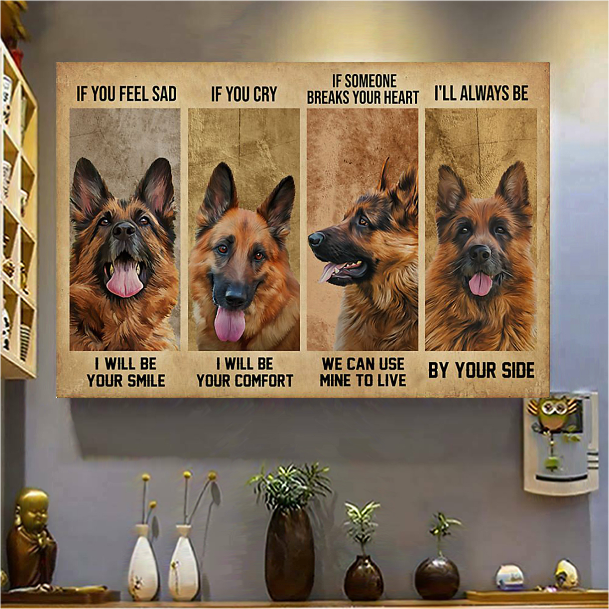 German Shepherd if you feel sad I will be your smile poster A3
