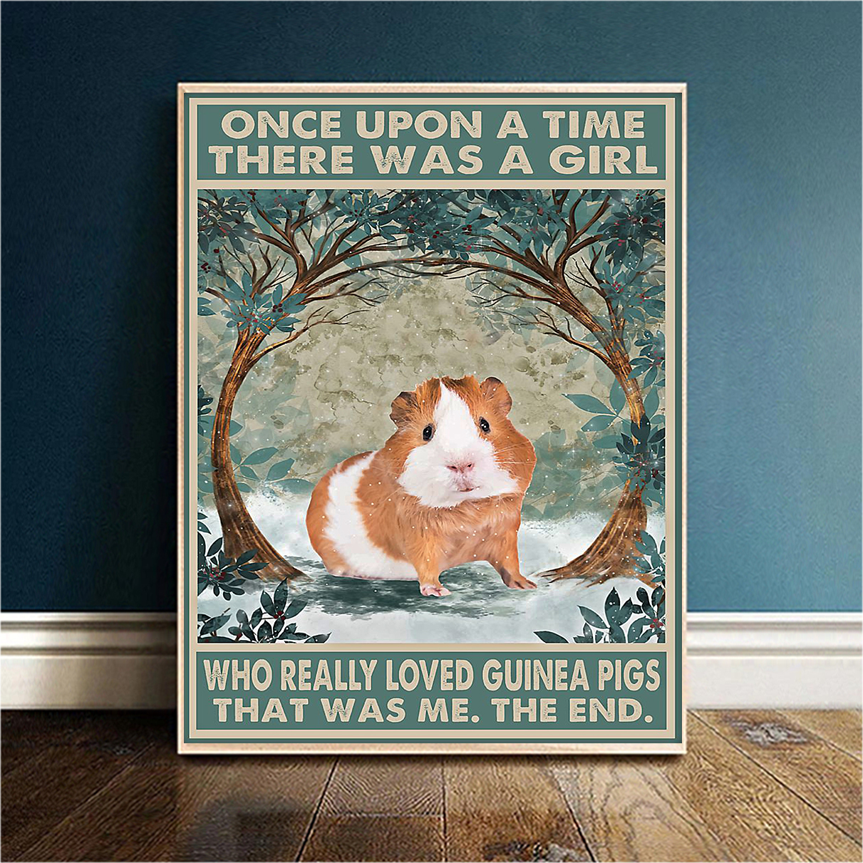 Guinea Pig once upon a time there was a girl who really loved guinea pigs poster A3