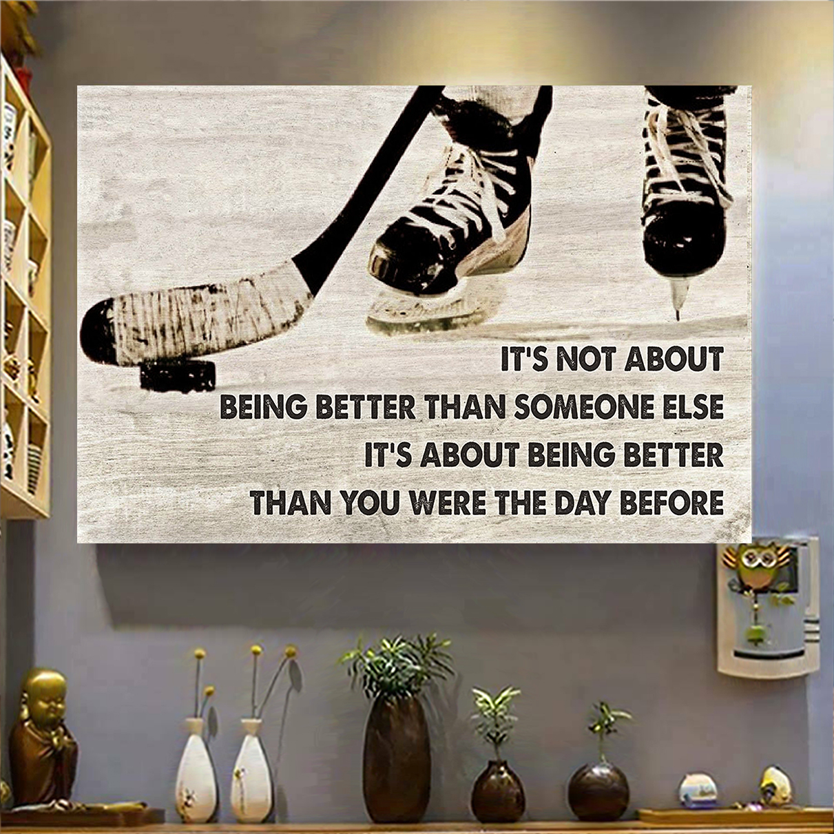 Hockey it's not about being better than someone else poster A3