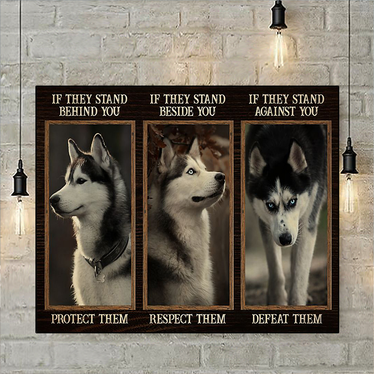 Husky if they stand behind you protect them poster A1