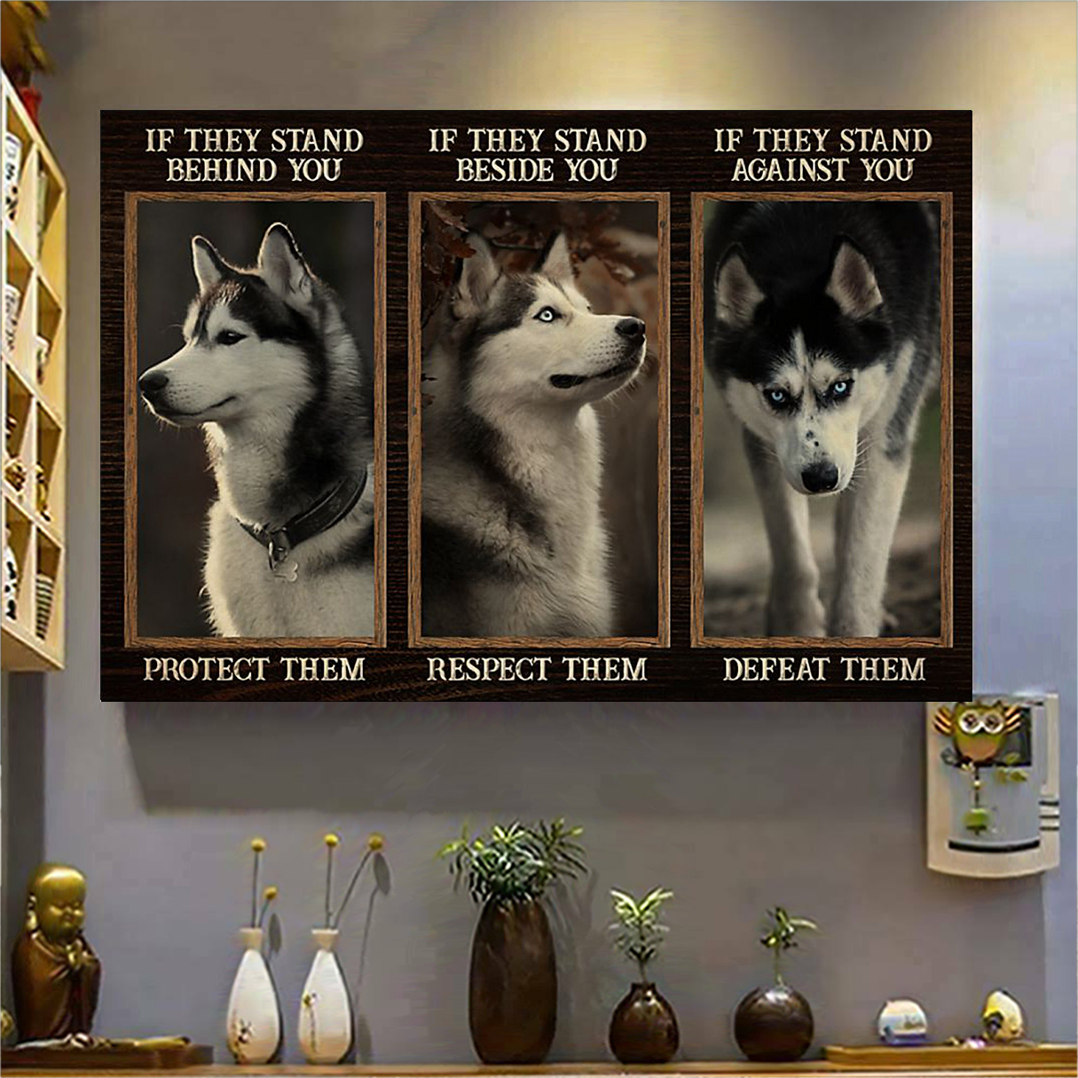 Husky if they stand behind you protect them poster A2