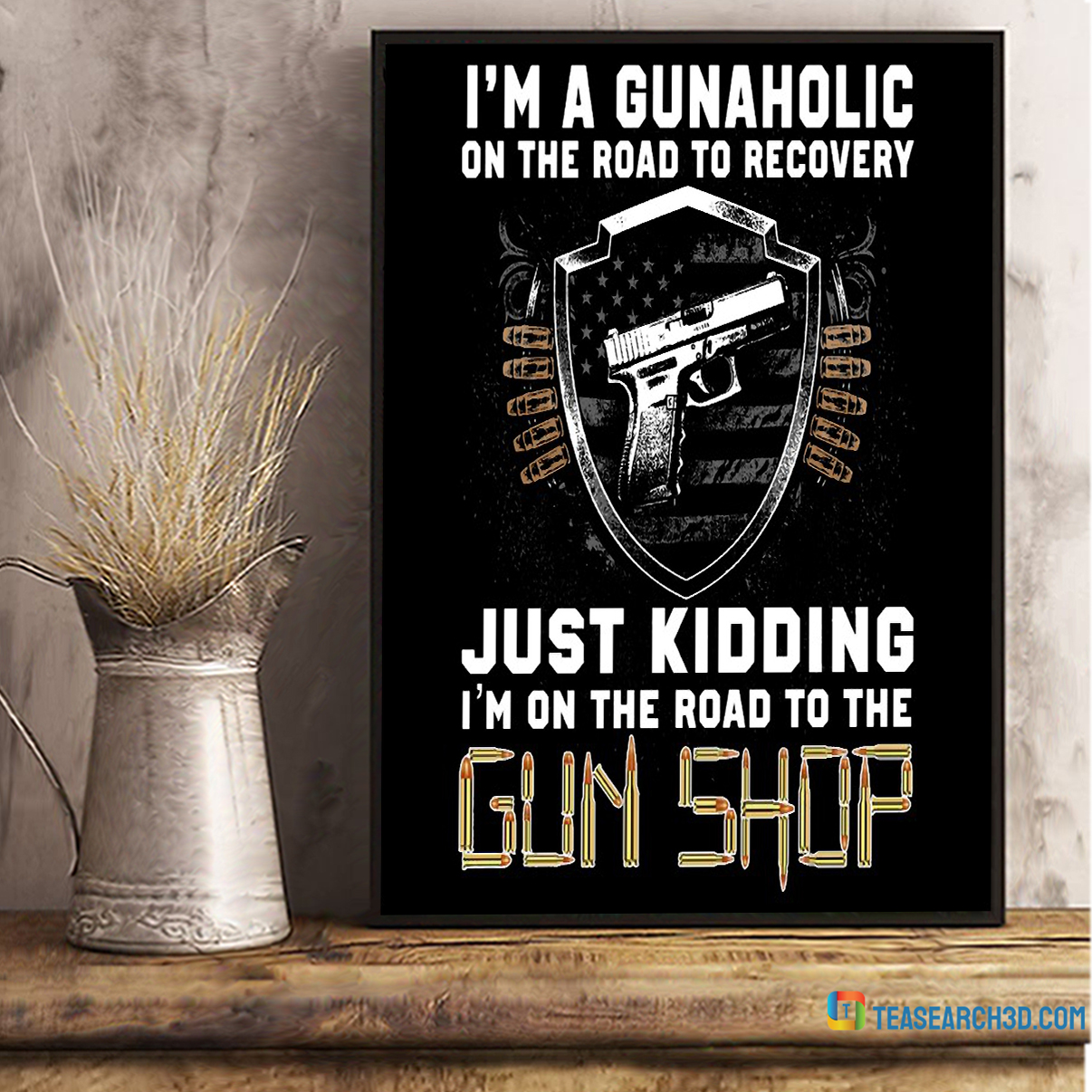 I'm a gunaholic on the road to recovery poster A2