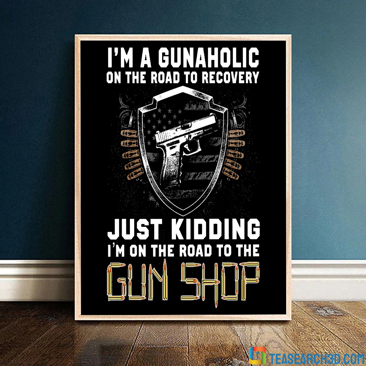 I'm a gunaholic on the road to recovery poster A4