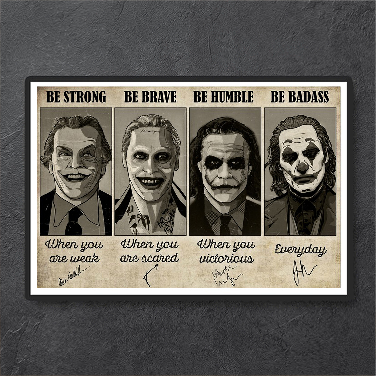 Joker be strong be brave be humble be badass poster A1
