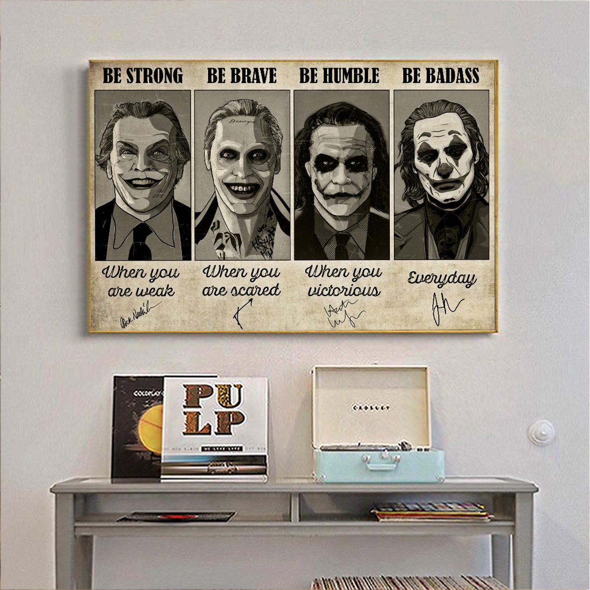 Joker be strong be brave be humble be badass poster A2