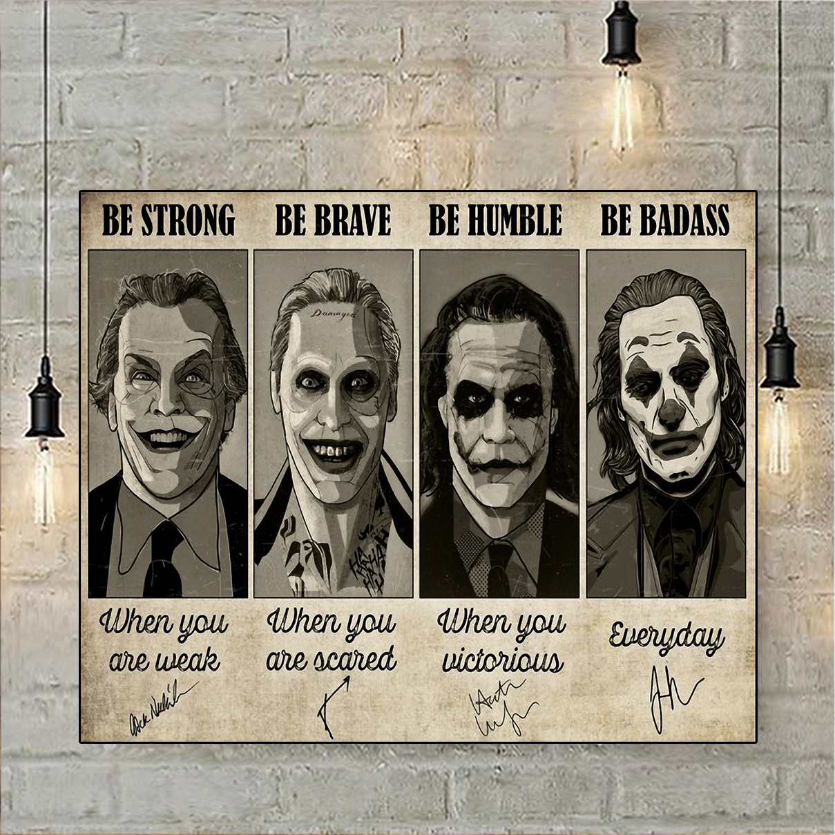 Joker be strong be brave be humble be badass poster A3