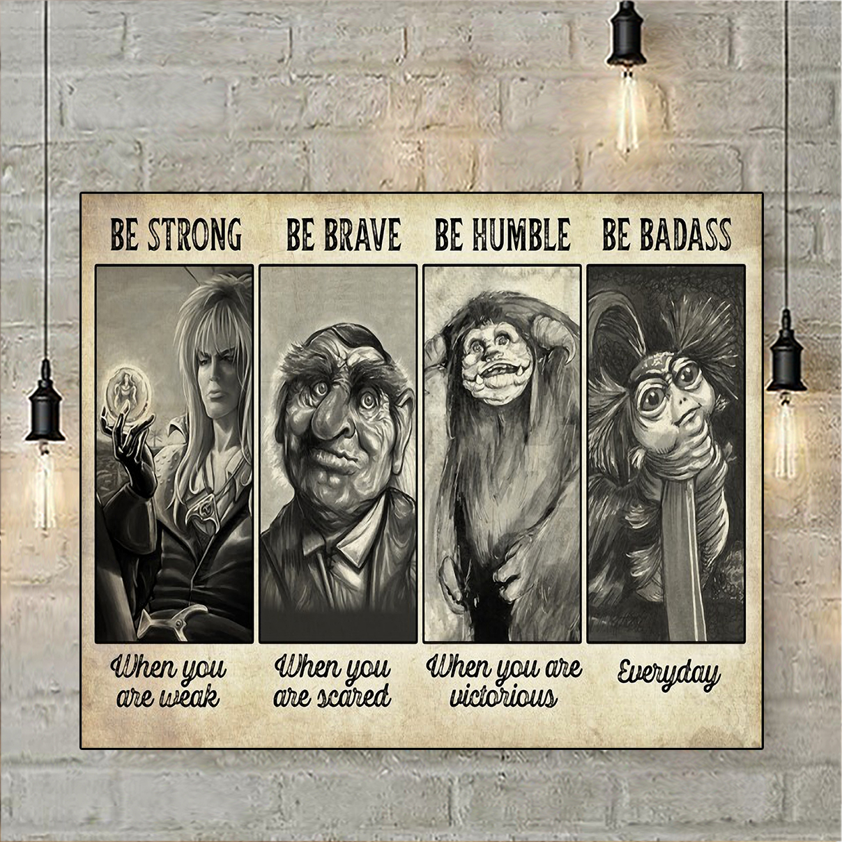 Labyrinth be strong be brave be humble be badass poster A1