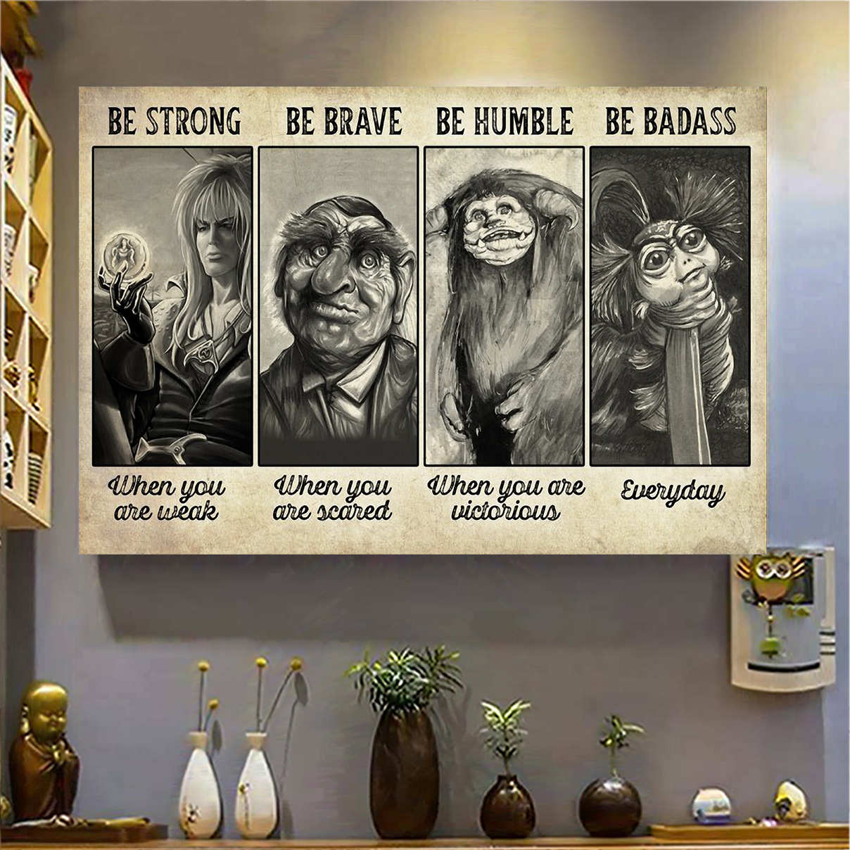 Labyrinth be strong be brave be humble be badass poster A2