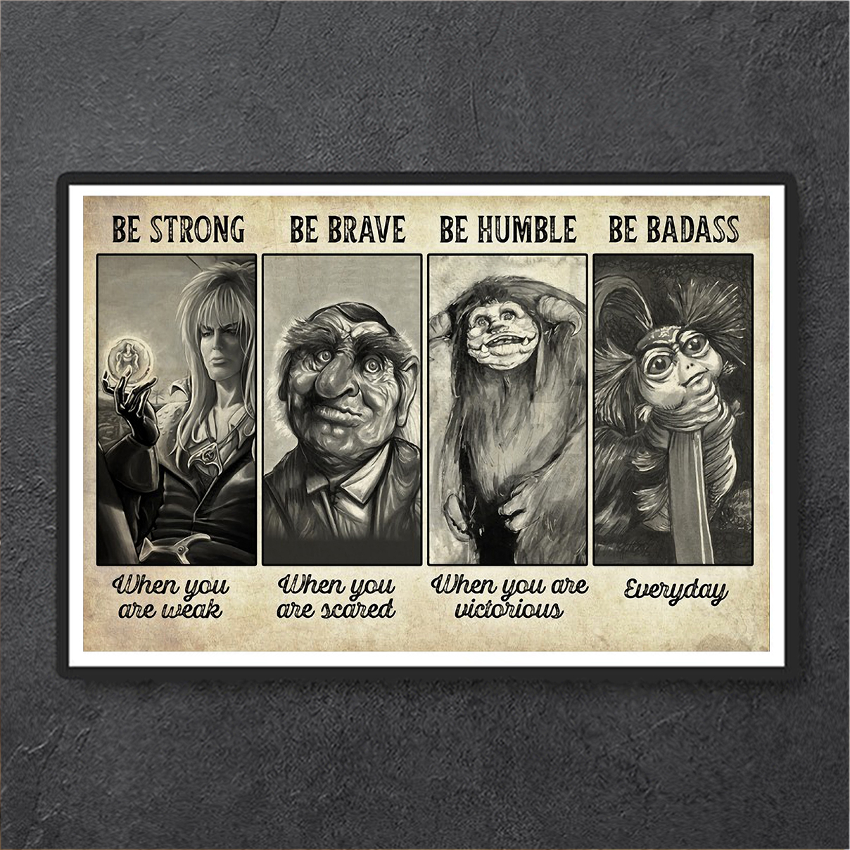Labyrinth be strong be brave be humble be badass poster A3