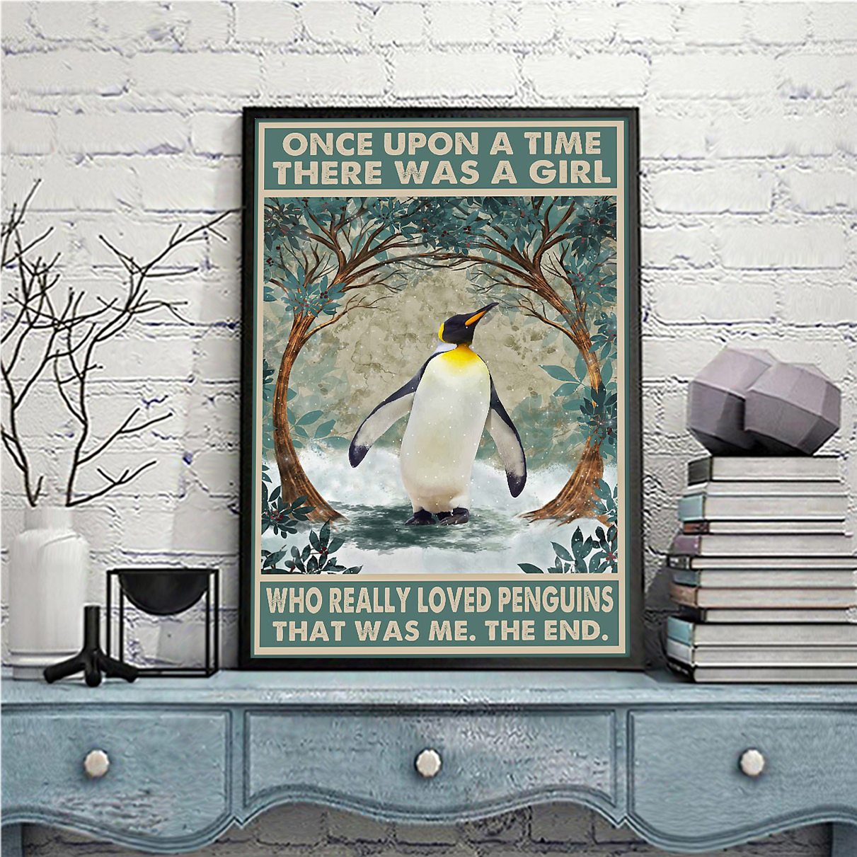 Once upon a time there was a girl who really loved penguins poster A1