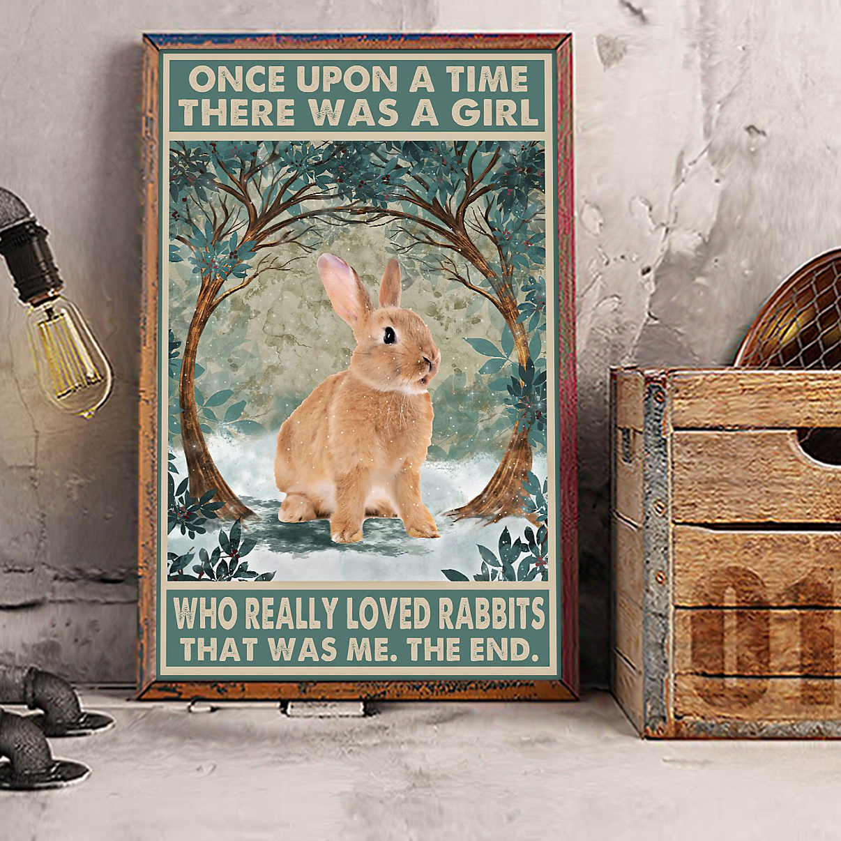 Rabbit once upon a time there was a girl who really loved rabbits poster A2