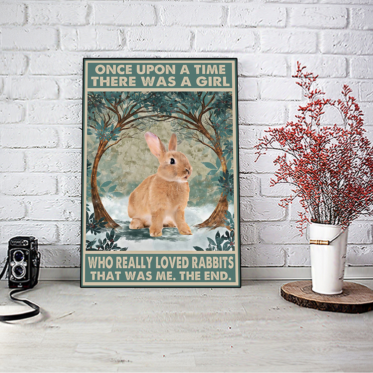 Rabbit once upon a time there was a girl who really loved rabbits poster A3