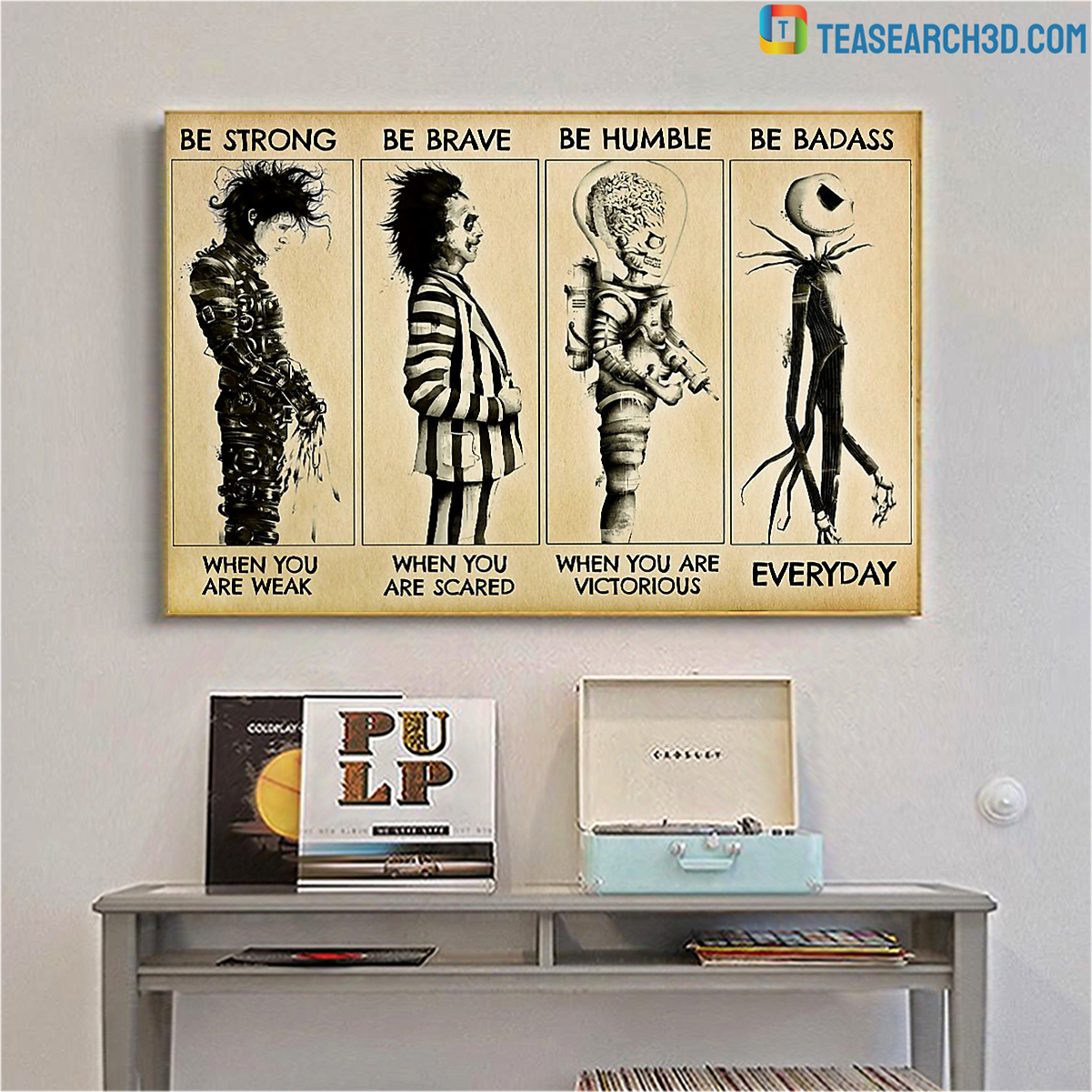 Tim Burton characters be strong be brave be humble be badass poster